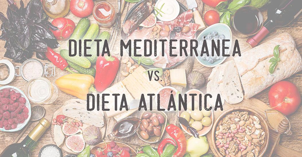 dieta atlántica vs mediterránea